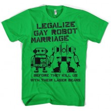 Legalize Gay Robot marriage T-Paita