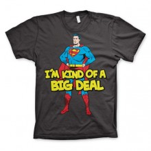 Superman - I´m Kind Of A Big Deal T-Paita