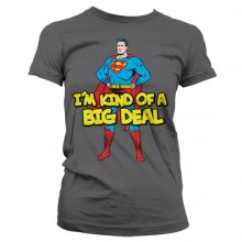 Superman - I´m Kind Of A Big Deal Girly T-Paita