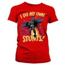 Batman - I Do My Own Stunts Girly T-Paita