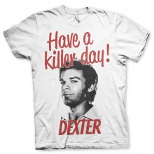 Dexter - Have A Killer Day! T-Paita Valkoinen