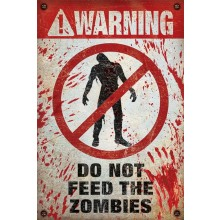 Warning! Do Not Feed The Zombies Juliste